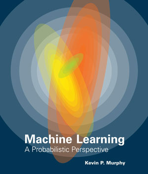 Machine_Learning_Probabilistic_Perspective_Kevin_Murphy