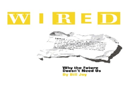 WIRED_Bill_Joy_Why_the_Future_Doesnt_Need_Us
