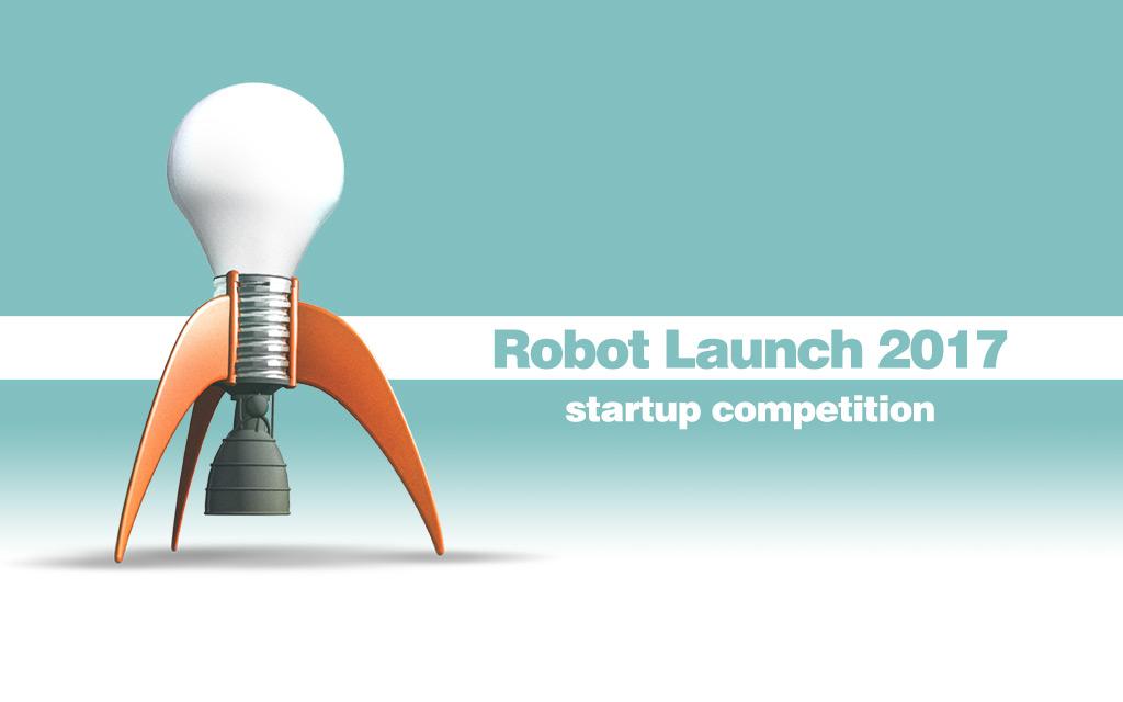 Robot Launch 2017 Deadline Sept 3 Robohub