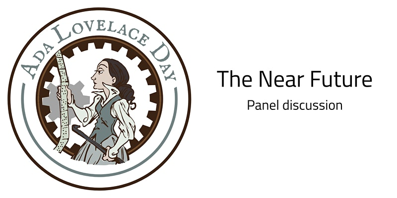 Ada Lovelace Day 2020: The Near Future (panel discussion)