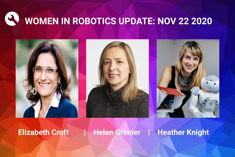 Women in Robotics Update: Elizabeth Croft, Helen Greiner, Heather Knight