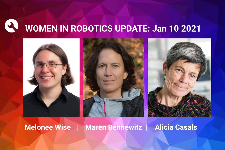 Women in Robotics Update: Melonee Wise, Maren Bennewitz, Alicia Casals