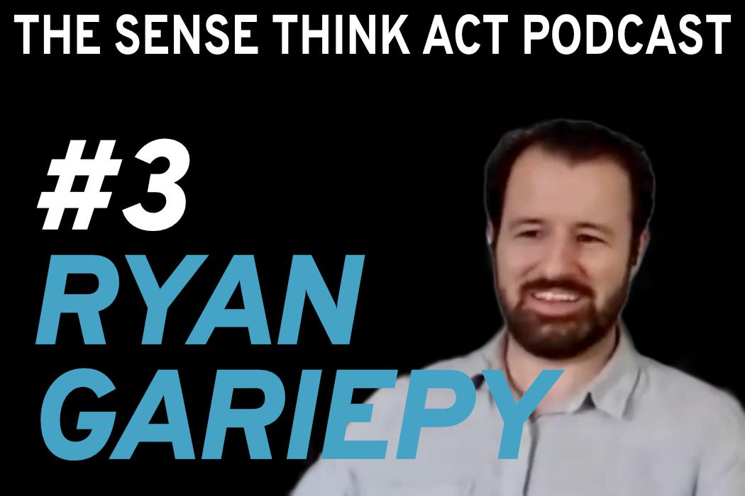Sense Think Act Podcast: Ryan Gariepy