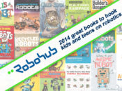 20 great books to hook kids and teens on robotics