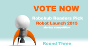 Robot Launch 2015 – Robohub Readers' Pick round three